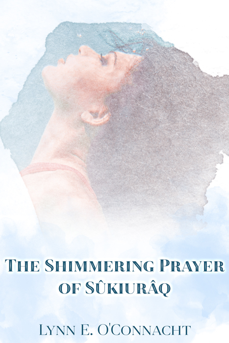 The Shimmering Prayer of Sûkiurâq